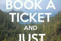 Book a ticket and just leave / Travel inspo