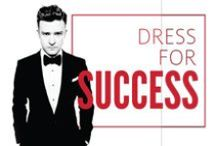 Dress for Success / Dress for the job you want.
