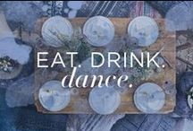 Eat. Drink. Dance / Delicious recipes and tasty discoveries for dinner parties, cocktail hour, and snack time.