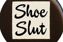Shoe Slut / by Liz Estevez