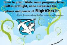 FlightCheck / FlightCheck - the stand-alone preflight application for Adobe InDesign, Illustrator, Photoshop, Acrobat, PDF, QuarkXPress, Microsoft Publisher, EPS, TIF and so much more. Preflight and Package with FlightCheck! / by Markzware