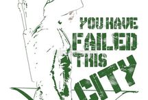 You have failed this city / Arrow tv stuff / by Kelly R.