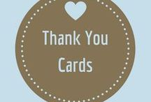 Thank You Cards / When you need to let someone know that you appreciate them or something that they did.