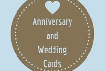 Anniversary and Wedding Cards / Cards to celebrate the start of a newly wedded life or the anniversary of the day a couple became one.