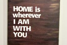 Home is whenever I'm with you
