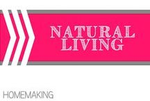 Natural Living / by Allyson @ All Our Days