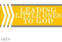 Leading Little Ones to God / by Allyson @ All Our Days