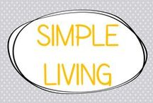 Simple Living / by Allyson @ All Our Days
