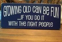 """The """"Joy"""" of growing older! / by Linda McCarthy"""
