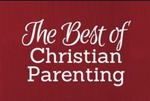 The Best of Christian Parenting  / by Tricia Goyer