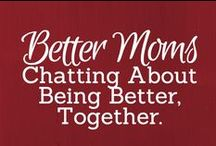 "Better Moms: Chatting About Being Better, Together / Imagine us gathered around a cafe table with mugs of coffee or tea. We're sharing life and learning together--isn't that what a becoming a better mom is all about? This board is a place to pin (and chat about) things that matter...or maybe just things that make us laugh or sit up and say, ""Cool!"" So pull up a chair and enjoy. We're eager to see (and hear) what's important to you! Board hostesses are bloggers from: http://www.thebettermom.com/ ... join us there, too!"