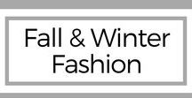 Style: Fall & Winter Fashion / Fall & Winter outfit inspiration to keep you warm and cozy during the season!