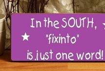 It's Just a Southern Thing / by Jillane Brown