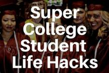 College Student Life Hacks / Tips for getting the most and making the best of college!