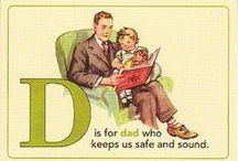 Daddy / Father's Day / by Sadie Kenney