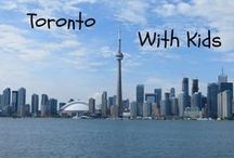 Toronto, Canada with Kids / Travel with kids - Toronto, Canada. The best attractions, activities, hotels, restaurants, tips and more for families in Toronto, Canada