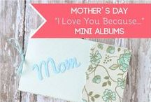 Holidays - Mother's Day / Holiday ideas for Mother's Day (presents, cards, printables, DIY gifts and more).