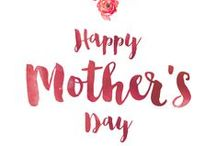 Mother's Day / A celebration for that special mother in your life!