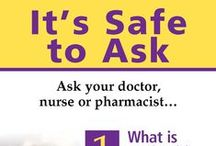 It's Safe to Ask / It's Safe to Ask is a patient safety campaign that encourages patients and families to request the information they need in order to become active participants in their own care. It includes easy-to-read materials for patients.