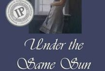 Under The Same Sun: Book Two of the Stone Trilogy /  There comes a time in life when you realize that neither fame nor wealth will carry the day. It's the moment when all that matters are love and faith. Stand with Naomi on a lonely beach as she faces her greatest threat and discovers that nothing is more important than her love for Jon. From the award-winning author of the bestseller, The Distant Shore, comes Under the Same Sun, Book II of the Stone Trilogy, IPPY Silver Medal winner 2013  / by Mariam Kobras