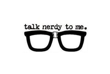 Nerdliness & Geekery / by Amy Wells