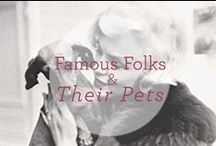 Famous Folks and Their Pets / Often their very best friends...
