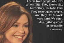 Rachael Ray's Quotes / Get inspired! We'll share some of our favorite tips, tricks, and advice. / by Team Rachael