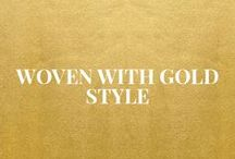 Woven with Gold Style / Minimal style with a bit of edge for the everyday girl!
