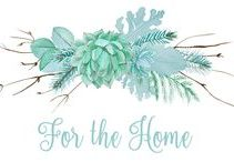For the Home / #home