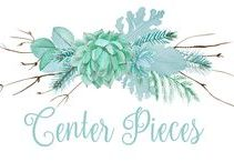 Center Pieces