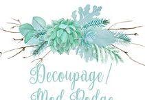 Decoupage / Mod Podge