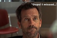 House, because House is awesome! / House MD, Hugh Laurie, the best TV Series, my guilty pleasure.