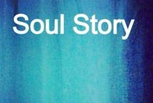 Soul Story / by Kathleen Dutton