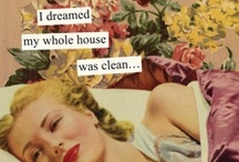 I Dreamed My Whole House Was Clean... / by Crystal Rose