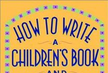 Writing: Children's Literature / All about writing your amazing book for children!