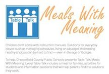 Table Talk: Meals With Meaning / Children don't come with instruction manuals. Solutions for everyday issues such as managing schedules, living on a budget and making healthy choices can be hard to find -- even in the age of Google. To help, Chesterfield County Public Schools presents Table Talk: Meals With Meaning. This program offers families the strategies needed to thrive in a hectic world.