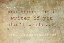 Writing: Quotes & Inspiration / Quotes and inspirations about writing