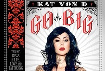 Krazy for Kat / Kat Von D's new book Go Big or Go Home has us going ink wild / by HarperCollins Canada