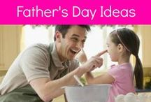 Father's Day Ideas / From gift giving to recipe making, we've got everything you need to have a fabulous Father's Day!