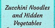 Zucchini Noodles, Cauliflower and Hidden Vegetables / Healthy recipes featuring zucchini noodles. Spiralizer recipes. Creative ways to hide vegetables like cauliflower crusts and cauliflower substitutes. Hidden vegetables for kids. #zoodles #zucchini #vegetables #healthyrecipes #cauliflower #hiddenvegetables #veggies #getkidstoeat