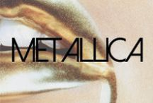 Metallica / by James Jeans