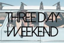 Three Day Weekend / Cheers to the Long Weekend / by James Jeans
