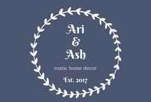 Ari & Ash Decor / Handmade Home Decor