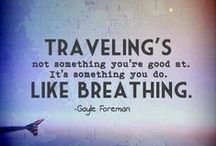 Wanderlust / Thoughts on Travel   / by Suzanne