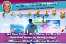 Right Mission Right Money / How to transform the world with being on track with your mission, and get paid to make a difference.