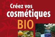❤️ COSMETO BIO MAISON ❤️ / Fabrication de produits de beauté, recettes bio et faites maison  / by bysophieb eco-design