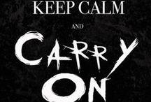 Keep Calm / by Liane Laslett