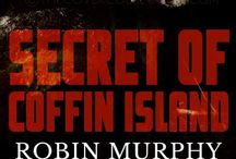 Secret of Coffin Island / The fourth book in Robin Murphy's paranormal mystery series. There are headless bodies being discovered on Folly Island. Are they tied to an old legend, or possibly buried treasure? Find out the answers when this psychic suspense is released soon!