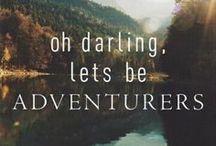 Adventure! / Oh, darling, let's be adventurers!