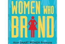 """Women Who Brand / This board features quotes from my new book, """"Women Who Brand: How Successful Women Promote Themselves and Get Ahead"""" that hopefully will inspire, motivate and provide tips for women to be all they can be."""